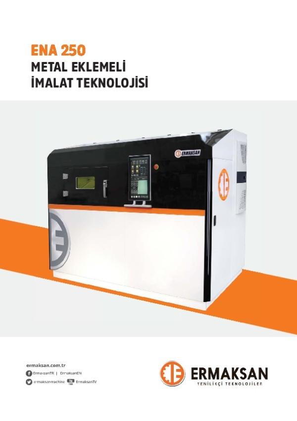 ENA 250 Metal Eklemeli İmalat Teknolojisi